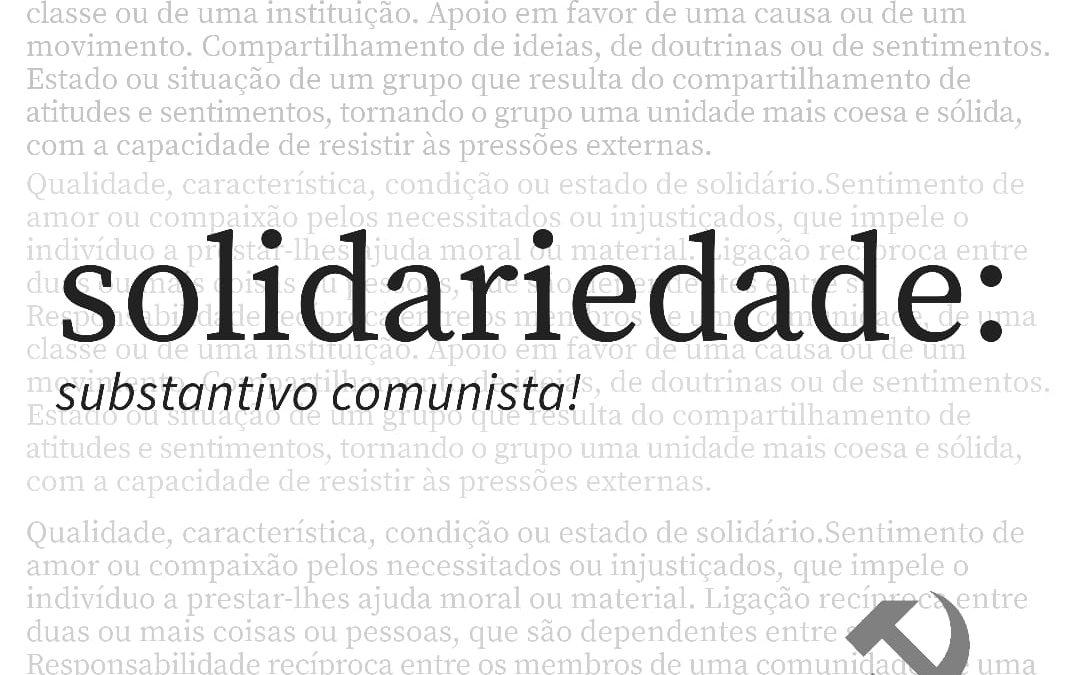 Solidariedade, substantivo comunista