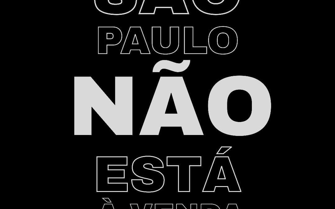NOTA PÚBLICA – São Paulo não está à venda!